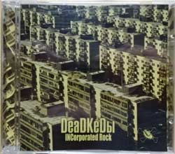 DEADKEDЫ ''INCorporated Rock'' (2005 Russian press, mint/mint, still sealed) (CD)