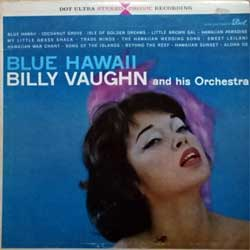 "винил LP BILLY VAUGHN AND HIS ORCHESTRA ""Blue Hawaii"" (1959 Canada press, DLP 25165, vg+/vg+)"