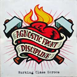 AGNOSTIC FRONT/DISCIPLINE ''Working Class Heroes'' (2002 RI 2005 Russian press, NERCD032-WW015, mint/mint, new) (CD)
