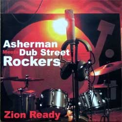 ASHERMAN meets DUB STREET ROCKERS ''Zion Ready'' (2002 RI 2005 Russian press, NERCD046-WW029, mint/mint, new) (CD)