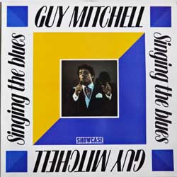 винил LP GUY MITCHELL ''Singing The Blues'' (1986 UK press, SHLP 144, ex+/ex+)