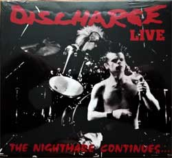 DISCHARGE ''The Nightmare Continues…Live'' (1990 RI 2016 UK press, WW0067CD, new, sealed) (digipak) (CD)