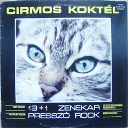 винил LP 13 + 1 ZENEKAR ''Cirmos Koktel (Presszo Rock)'' (1987 Hungarian press, SLPM 37124, near mint/vg+) (D)