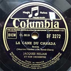 "пластинка патефонная JACQUES HELIAN ET SON ORCHESTRE ""La Cane du Canada (samba) - Elle Aimait (valse gaie)"" (French press, ex-) (PG560)"
