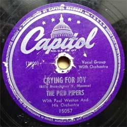 "пластинка патефонная PIED PIPERS with PAUL WESTON AND HIS ORCHESTRA ""Crying For Joy - At A Sidewalk Penny Arcade"" (USA press, vg) (PG566)"