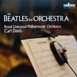 BEATLES (CARL DAVIS, ROYAL LIVERPOOL PHILHARMONIC ORCHESTRA) ''The Beatles For Orchestra'' (2011 Poland press for UK label, CDC012, matrix CAP01619 CDC012DLT 01 OMM Technicolor, mint/mint) (CD) (D)