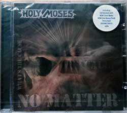 HOLY MOSES ''No Matter What's The Cause'' (1994 RI 2006 German press, bonus-tracks, original sticker, AMG 041-2 4046661 017328, new, sealed) (CD)