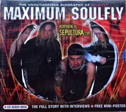 SOULFLY ''Maximum Soulfly (Incorporating The Sepultura Story)'' (2001 UK press, O-card, mini-poster, ABCD 085, new, sealed) (CD)