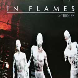 IN FLAMES ''Trigger'' (2003 German press, 7 tracks, NB 1130-2, matrix LU025688 NB 1130-2 01 OMM Technicolor,ex/near mint) (CD)