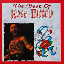 ROSE TATTOO ''The Best Of Rose Tattoo'' (1991 RI 1995 UK press, DOJO CD 126, matrix DOJOCD126 10360411 01 & made in U.K. by PDO, vg+/mint) (CD) (D)
