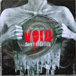 DARK TRANQUILLITY ''We're The Void'' (2010 German press, 9979552, matrix arvato digital service 54000019/9979552 21, near mint/mint) (CD)