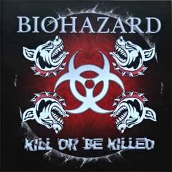 BIOHAZARD ''Kill Or Be Killed'' (2003 German press, SPV 085-74782 CD, near mint/mint) (CD)