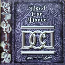 DEAD CAN DANCE ''Etnica - Music For Soul'' (2004 Russian RARE press, matrix BAL-ETN-022, mint/ex) (CD)