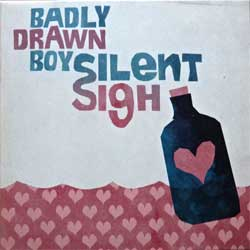 BADLY DRAWN BOY ''Silent Sigh'' (2002 UK press, cardboard sleeve, insert, TNXL012CD, ex/mint) (CD)