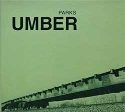 PARKS (ПАРКИ) ''Umber'' (2001 Russian press, EL 008, mint/mint, new) (digipak) (CD)