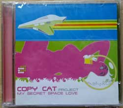 COPY CAT PROJECT ''My Secret Space Love'' (2005 Russian press, LG 047-2, mint/mint, still sealed) (CD) (D)