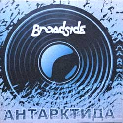 "BROADSIDE ""Антарктида"" (2008 Russian press, mint/mint) (CD-R)"