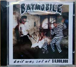 BATMOBILE ''Bail Was Set At $6,000,000'' (1988 RI 2010 German press, CLCD 64304, new, sealed) (CD)