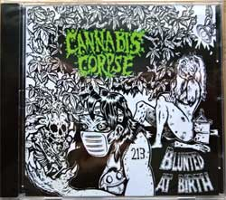 CANNABIS CORPSE ''Blunted At Birth'' (2006 RI 2013 France press, SOM 307, new, sealed) (CD)