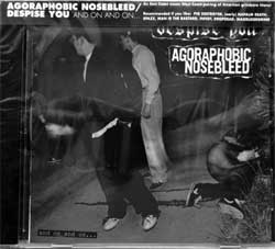 AGORAPHOBIC NOSEBLEED/DESPISE YOU ''And On And On…'' (2011 USA press, obi, RR7020, new, sealed) (CD)