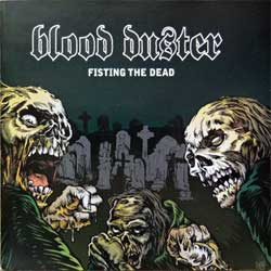 BLOOD DUSTER ''Fisting The Dead'' (1993 RI 2008 USA press, RR 7008-2, mint/mint, new) (CD)