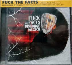 FUCK THE FACTS ''Disgorge Mexico'' (2008 USA press, obi, RR7003-2, new, sealed) (CD)