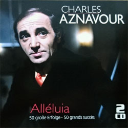 CHARLES AZNAVOUR ''Alleluia (50 Grosse Erfolge - 50 Grands Succes)'' (2013 Austria press, 2087025, matrixes 732.484.A/B 2087025#1/2 manufactured by KDG, ex/ex+/mint) (2xCD) (D)