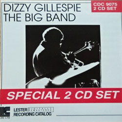 DIZZY GILLESPIE ''The Big Bands 2 CD Set'' (1993 press, CDC 9075, matrixes DISC MFG.,INC. (H5)/(H) W.O.30825/4-3U/1P CDC9075-1/2, ex/mint) (2xCD) (D)