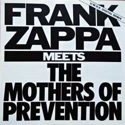 FRANK ZAPPA ''Meets The Mothers Of Prevention'' (1985 RI 1990 France press, CD ZAP 33, matrix ZAPCD 33 MPO 01@, ex+/mint) (CD)