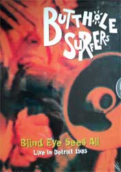 BUTTHOLE SURFERS ''Blind Eye Sees All - Live in Detroit 1985'' (DVD-Soyuz)