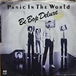 винил LP BE BOP DELUXE ''Panic In The World'' (7''single) (1978 German press, 1C006-06621, vg+/vg+)