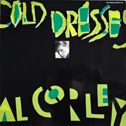 винил LP AL CORLEY ''Cold Dresses'' (3-track 12'') (1984 German press, 880 812-1 Q, ex/ex-)