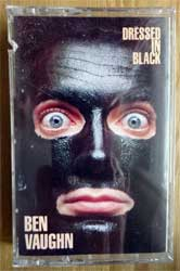 аудиокассета BEN VAUGHN ''Dressed In Black'' (1990 USA press, 7-73539-4, mint/mint, still sealed) (MC2352)