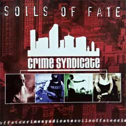 SOILS OF FATE ''Crime Syndicate'' (2003 Slovak press, FM 005, near mint/mint) (CD)