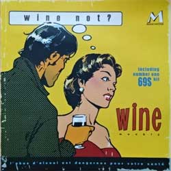 WINE ''Wine Not?'' (2004 Russian press, CDMAN 213-04, mint/mint) (CD) (D)