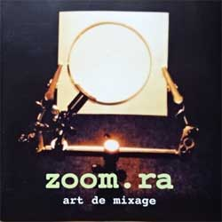 ZOOM.RA ''Art Of Mix (Art De Mixage)'' (2002 Russian press, CD with pit-work!!!, EXO 02 126, near mint/near mint) (CD) D)