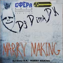 DJ DIMA D.K. ''Marry Making'' (2005 Russian RARE press, matrix C31352, vg+/ex+) (CD)