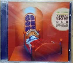 DR. TIKOV (MORE SSPOKOISTVIA, NETSLOV) ''Astral Space Dub'' (2003 Russian press, EXO 03 128, mint/mint, still sealed) (CD) (D)