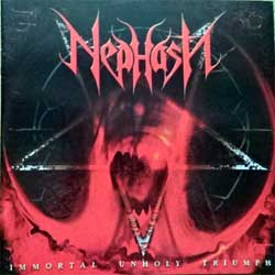 NEPHASTH ''Immortal Unholy Triumph'' (2001 Denmark press, PMZ021-2, ex+/mint) (CD)
