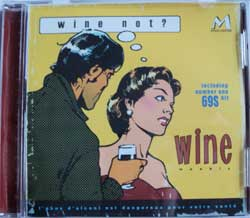 WINE ''Wine Not?'' (CD) (2004 press, mint/mint)