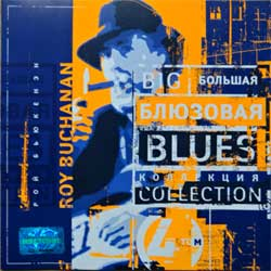 BIG BLUES COLLECTION (БОЛЬШАЯ БЛЮЗОВАЯ КОЛЛЕКЦИЯ) том 4: ROY BUCHANAN (2003 Russian press, RP 64-2, mint/mint) (CD)