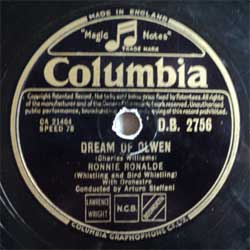 пластинка патефонная RONNIE RONALDE (Whistling and Bird Whistling) With Orchestra Conducted by ARTURO STEFFANI ''Dream Of Olwen - When You Were Sweet Sixteen'' (10'', шеллак, 78 об)(UK press)(PG126)