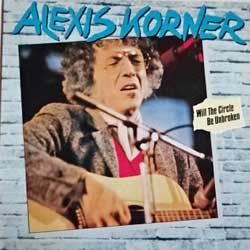 винил LP ALEXIS KORNER ''Will The Circle Be Unbroken'' (1980 German press, 21041, ex+/mint)