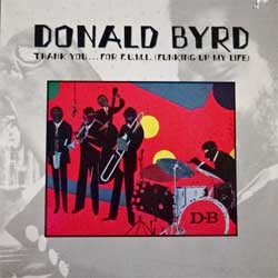 винил LP DONALD BYRD ''Thank You… For F.U.M.L. (Funking Up My Life)'' (1978 USA press, insert, 6E-144, vg+/ex-)
