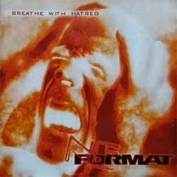 NEFORMAT ''Breathe With Hatred'' (2005 Russian press, BSP 10, mint/mint) (CD)