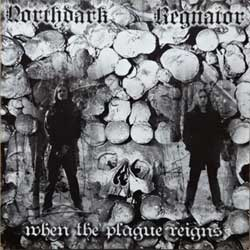 REGNATOR/NORTHDARK ''When The Plague Reigns'' (2006 Russian press, osmcd 016, ex/mint) (CD)