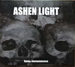 "ASHEN LIGHT ""Кровь Апокалипсиса"" (2010 Russian press, limited edition, MHP 09-067, ex+/ex+) (digipak) (CD)"