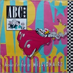 "винил LP ABC ""How To Be A Millionaire - How To Be A Billionaire"" (7"" single) (1984 Holland press, vg+/ex)"