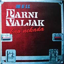 PARNI VALJAK ''Live At S.C. - Kao Nekada'' (2001 Austria press, 2CD-5446163, matrixes Sony DADC, vg+/ex+/mint) (2xCD) (D)