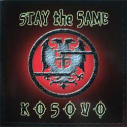 STAY THE SAME ''Kosovo'' (CD)